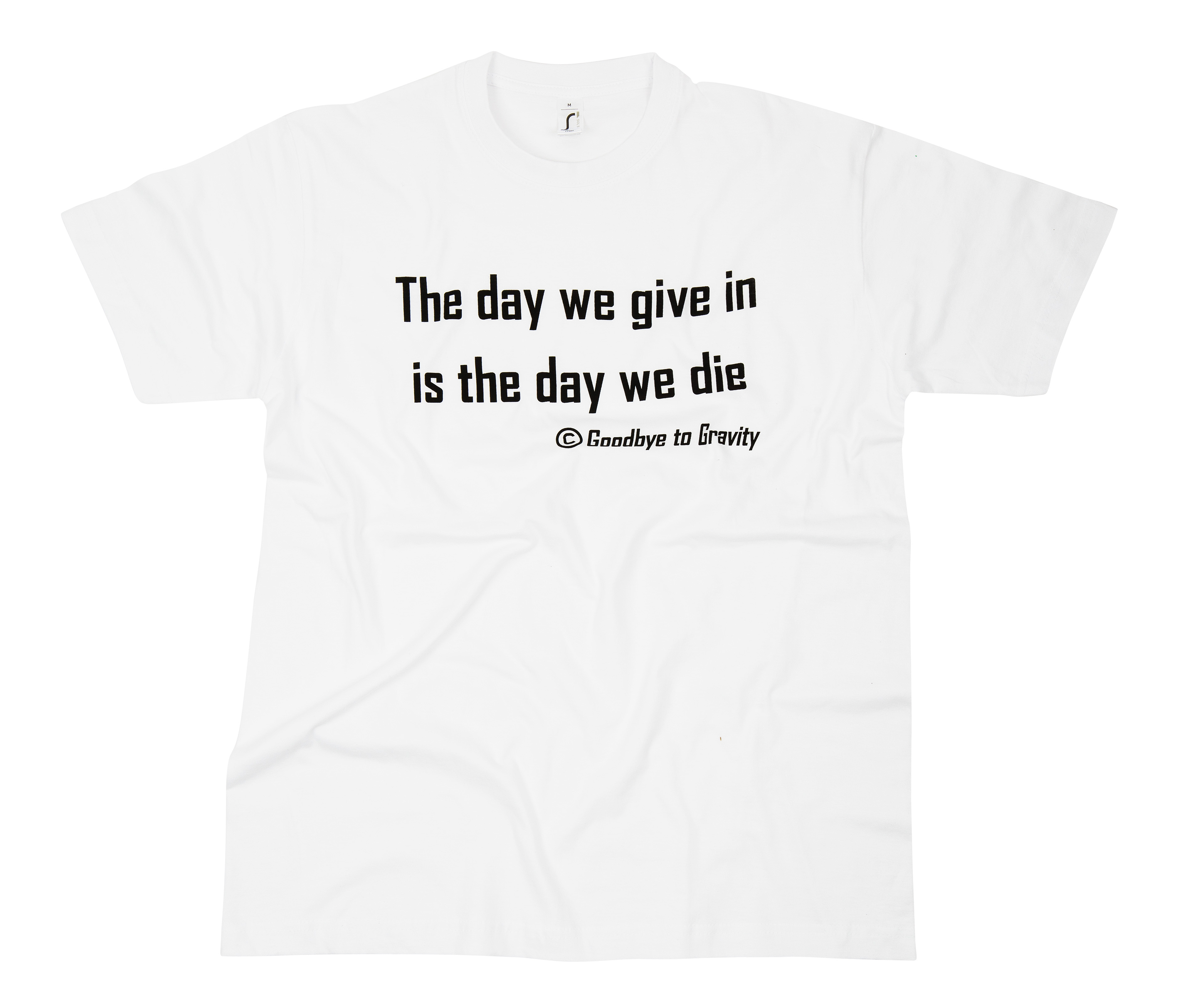 The day we give in is the day we die - Tricou barbati